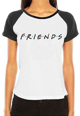 Camiseta Feminina Frases Friends Séries e Seriados Raglan - Personalizadas/ Customizadas/ Estampadas/ Camiseteria/ Estamparia/ Estampar/ Personalizar/ Customizar/ Criar/ Camisa Blusas Baratas Modelos Legais Loja Online