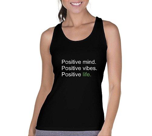Camiseta Regata Feminina Positive Life Preta - Personalizadas/ Customizadas/ Camiseteria/ Camisa T-shirts Baratas Modelos Legais Loja Online