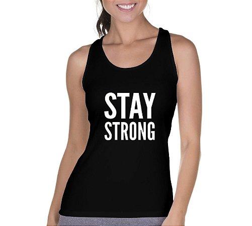 Camiseta Regata Feminina Stay Strong Preta - Personalizadas/ Customizadas/ Camiseteria/ Camisa T-shirts Baratas Modelos Legais Loja Online