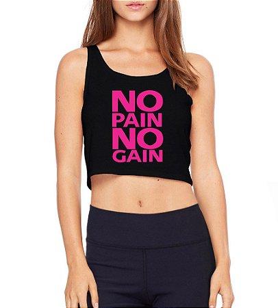 Top Cropped Academia Fitness No Pain No Gain Preto- Modelos Femininos Comprar Online Camiseta Regata Roupa da Moda