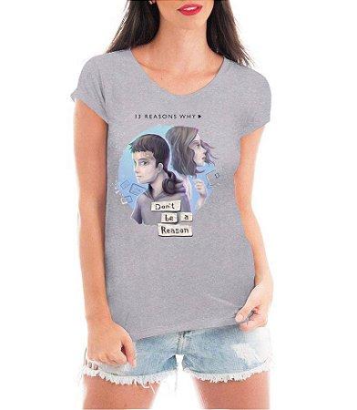 Camiseta Feminina Blusa Cinza13 Reasons Why - Seriado/ Série/ Customizadas/ Estampadas/ Camiseteria/ Estamparia/ Estampar/ Personalizar/ Customizar/ Criar/ Camisa Blusas
