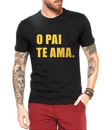 Camiseta Masculina O Pai Te Ama Música Letra Funk - Personalizadas/ Customizadas/ Estampadas/ Camiseteria/ Estamparia/ Estampar/ Personalizar/ Customizar/ Criar/ Camisa Blusas Baratas Modelos Legais Loja Online