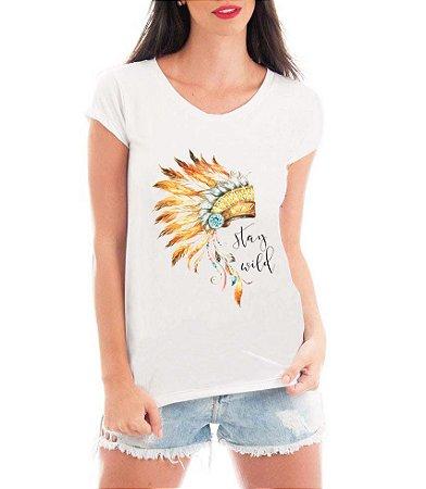 T-shirt Feminina Branca Stay Wild - Frases Engraçadas Personalizadas/ Customizadas/ Estampadas/ Camiseteria/ Estamparia/ Estampar/ Personalizar/ Customizar/ Criar/ Camisa T-shirts Blusas