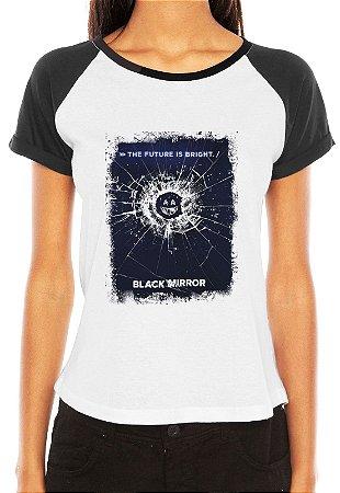 Raglan Feminina Black Mirror Future - Série Seriado/ Customizadas/ Estampadas/ Camis - Personalizadas/ Customizadas/ Estampadas/ Camiseteria/ Estamparia/ Estampar/ Personalizar/ Customizar/ Criar/ Camisa Blusas Baratas Modelos Legais Loja Online