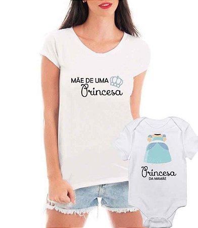 Camiseta Blusa T-shirt e Body Tal Mãe Tal Filha Mamãe De Uma Princesa - Personalizadas/ Customizadas/ Estampadas/ Camiseteria/ Estamparia/ Estampar/ Personalizar/ Customizar/ Criar/ Camisa Blusas Baratas Modelos Legais Loja Online