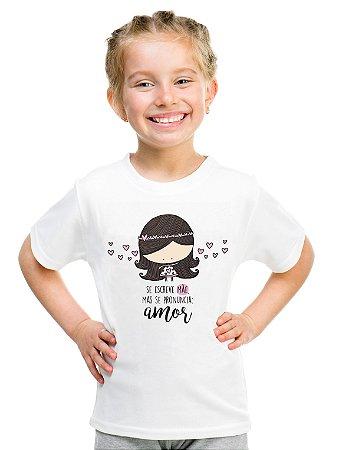 Camiseta Infantil Menina Frase Dia Das Mães Amor - Personalizadas/ Customizadas/ Estampadas/ Camiseteria/ Estamparia/ Estampar/ Personalizar/ Customizar/ Criar/ Camisa Blusas Baratas Modelos Legais Loja Online