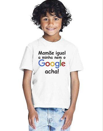 Camiseta Infantil Menino Mamãe Google - Personalizadas/ Customizadas/ Estampadas/ Camiseteria/ Estamparia/ Estampar/ Personalizar/ Customizar/ Criar/ Camisa Blusas Baratas Modelos Legais Loja Online