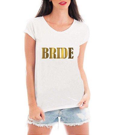 Camiseta Feminina Branca Bride Dourado Noiva - Personalizadas/ Customizadas/ Estampadas/ Camiseteria/ Estamparia/ Estampar/ Personalizar/ Customizar/ Criar/ Camisa Blusas Baratas Modelos Legais Loja Online