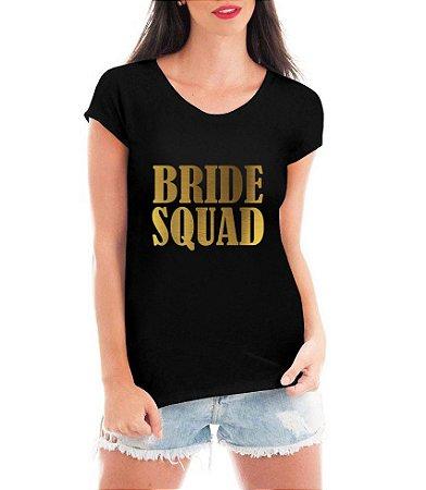 Camiseta Feminina Preta Bride Squad Dourado Esquadrão Da Noiva Frases Dama De Honra - Personalizadas/ Customizadas/ Estampadas/ Camiseteria/ Estamparia/ Estampar/ Personalizar/ Customizar/ Criar/ Camisa Blusas Baratas Modelos Legais Loja Online