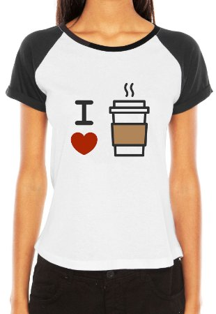 Raglan Feminina I love Café - Customizadas/ Estampadas/ Camisetas - Personalizadas/ Customizadas/ Estampadas/ Camiseteria/ Estamparia/ Estampar/ Personalizar/ Customizar/ Criar/ Camisa Blusas Baratas Modelos Legais Loja Online