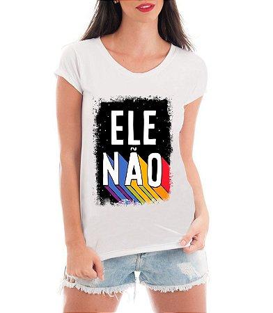 Camiseta Mulheres Contra Bolsonaro Ele Não Blusa - Personalizadas/ Customizadas/ Estampadas/ Camiseteria/ Estamparia/ Estampar/ Personalizar/ Customizar/ Criar/ Camisa Blusas Baratas Modelos Legais Loja Online
