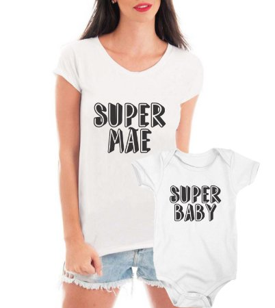 Camiseta Blusa e Body Tal Mãe Tal Filho Super Mãe Super Baby - Personalizadas/ Customizadas/ Estampadas/ Camiseteria/ Estamparia/ Estampar/ Personalizar/ Customizar/ Criar/ Camisa Blusas Baratas Modelos Legais Loja Online