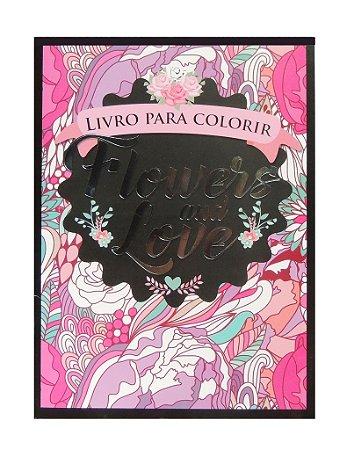Livro de Colorir - Flowers and Love