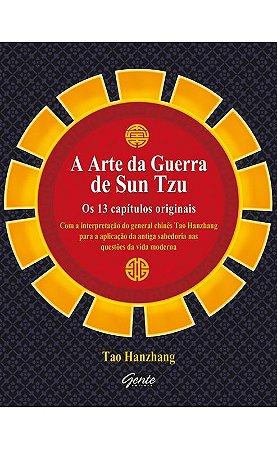Livro A Arte Da Guerra De Sun Tzu: Os 13 Capítulos Originais - Sun Tzu & Tao Hanzbang