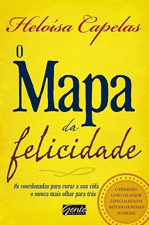Livro O Mapa da Felicidade - Heloísa Capelas