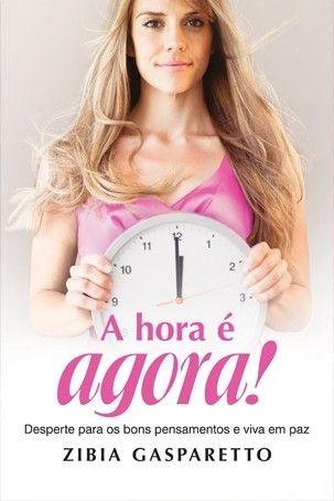 Livro A Hora é Agora – Zibia Gasparetto