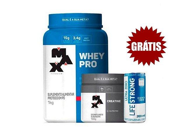 Kit Ganho de Massa Muscular  (Whey Pro 1kg + Creatina 100g) - Max Titanium + Energético Lifestrong (269 ml) GRÁTIS!