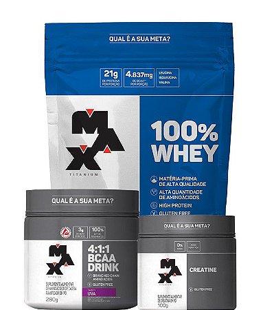 Kit Ganho de Massa Muscular Max Titanium (100% Whey 900g REFIL) + Creatina 100g+ BCAA Drink 280g)