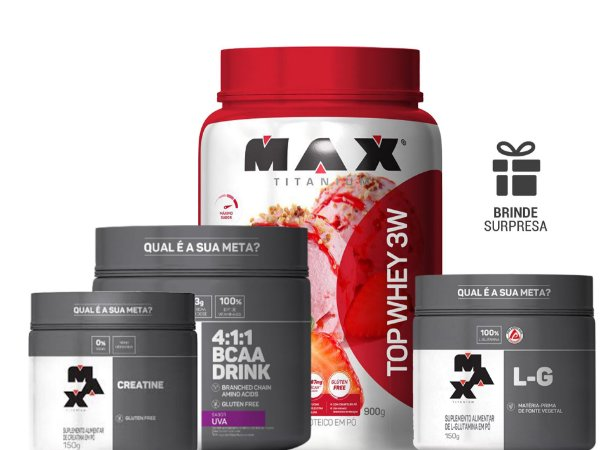 Kit Top Whey 3W+ Sabor (900g) +Creatina (150g) + Glutamina (150g) + Bcaa Drink (280g) - Max Titanium + BRINDE SURPRESA!