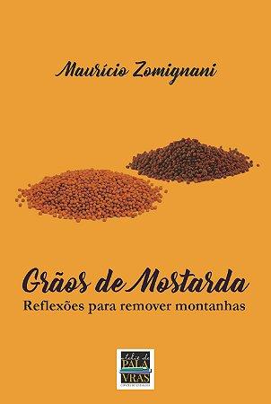 Grãos de Mostarda: reflexões para remover montanhas