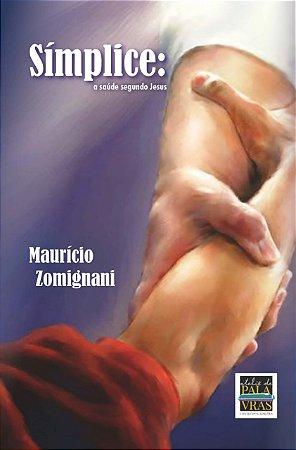 Símplice: a saúde segundo Jesus (Autor: Maurício Zomignani)