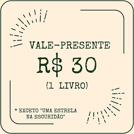 Vale-Presente: R$ 30,00