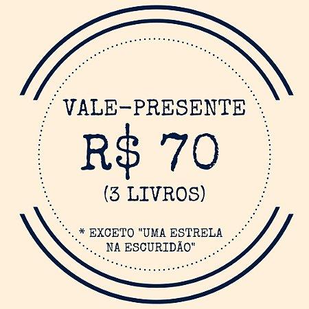 Vale-presente: R$ 70,00