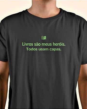 """Camiseta Literária - """"Livros são meus heróis"""""""