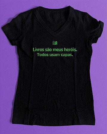 """Camiseta Literária Baby Look - """"Livros são meus heróis"""""""