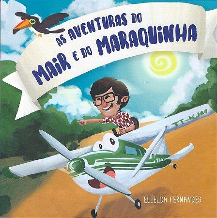 LIVRO AS AVENTURAS DO MAIR E DO MARAQUINHA