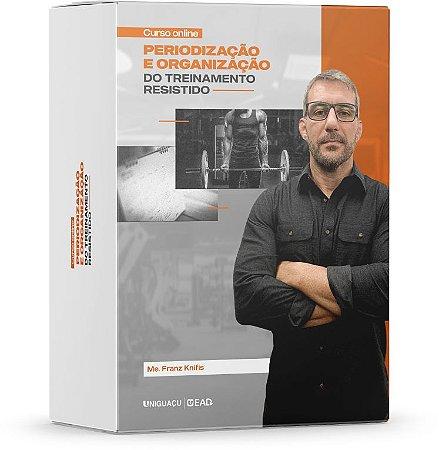 Periodização e Organização do Treinamento Resistido