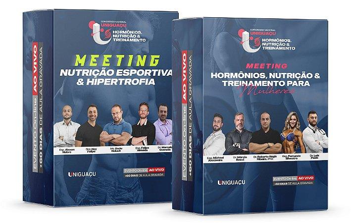 COMBO - 1º Meeting Nutrição Esportiva & Hipertrofia + 1º Meeting Hormônios, Nutrição & Treinamento para Mulheres