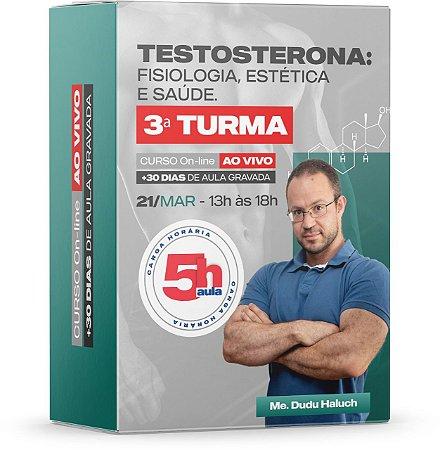 Testosterona: Fisiologia, Estética e Saúde - 3ª TURMA