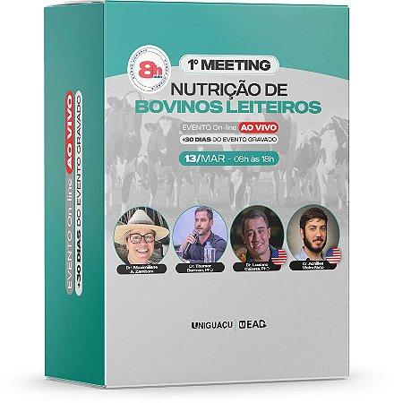 1º MEETING - NUTRIÇÃO DE BOVINOS LEITEIROS