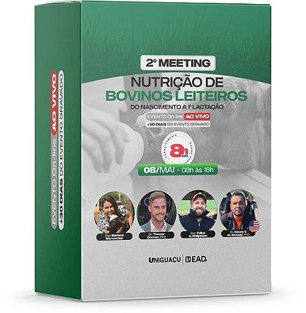 2º Meeting Nutrição de Bovinos Leiteiros: do Nascimento a 1ª Lactação