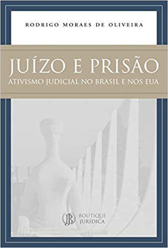 Juízo e prisão: Ativismo judicial no Brasil e nos EUA