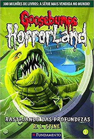 Goosebumps Horrorland - Livro 2: Rastejando das profundezas