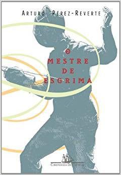 Livro - Mestre De Esgrima, O