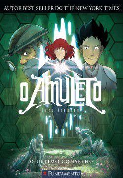 O Amuleto - Vol. 4: O Ultimo Conselho