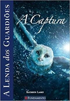 A lenda dos guardiões - Vol. 1 - A captura