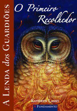 A lenda dos guardiões - Vol. 9 - O primeiro recolhedor