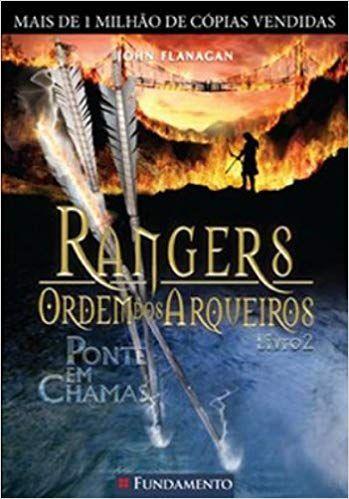 Rangers - Ordem Dos Arqueiros - Livro 02: Ponte em Chamas