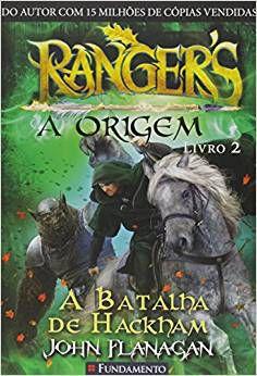 Rangers - A Origem - Livro 02: A Batalha de Hackham