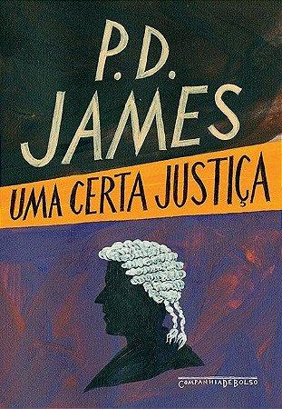 Uma certa justiça [Capa comum] [2012] James, P. D.; Nogueira, Celso