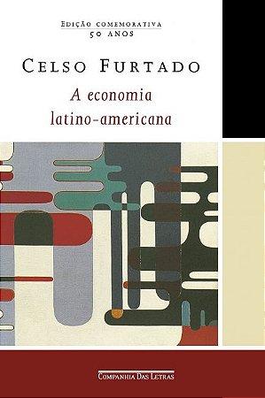 A economia latino-americana (Edição comemorativa):