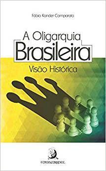 A  Oligarquia Brasileira: Visão Histórica