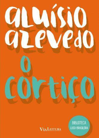 Cortiço, O - Coleção Biblioteca Luso-Brasileira