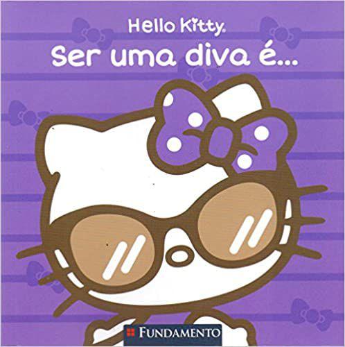 Hello Kitty. Ser Uma Diva É...