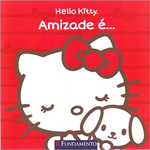 Hello Kitty. Amizade É...