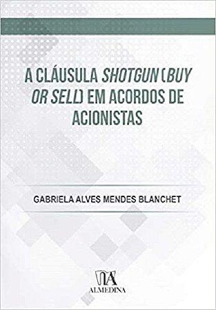 A cláusula shotgun (buy or sell) em acordos de acionistas